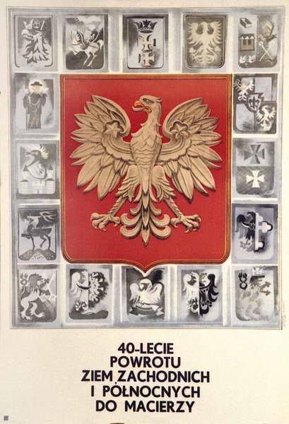 """P. Czerkawski, \""""40-lecie powrotu Ziem Zachodnich.....\"""", Wrocław 1985, plakat"""
